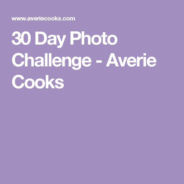 30 Day Photo Challenge - Averie Cooks