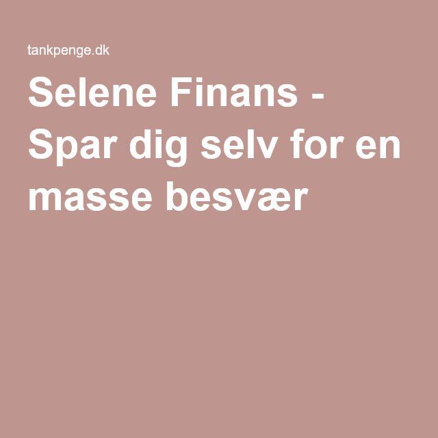 Selene Finans - Spar dig selv for en masse besvær   https://tankpenge.dk/laan-selene-finans/