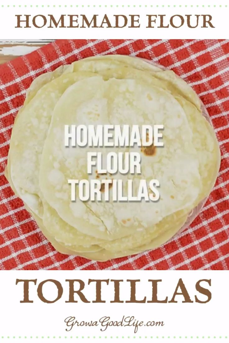 Homemade Flour Tortilla Recipe