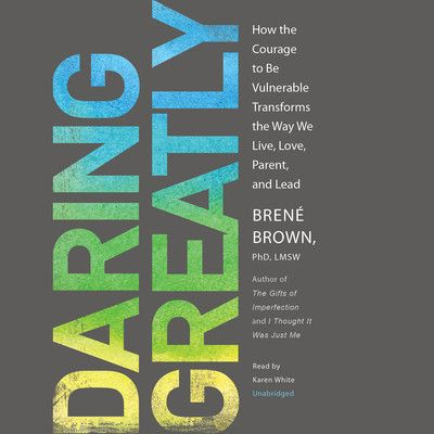 Daring Greatly by Brene Brown (LOVED it. Full thoughts on Erin Reads!) (2013)
