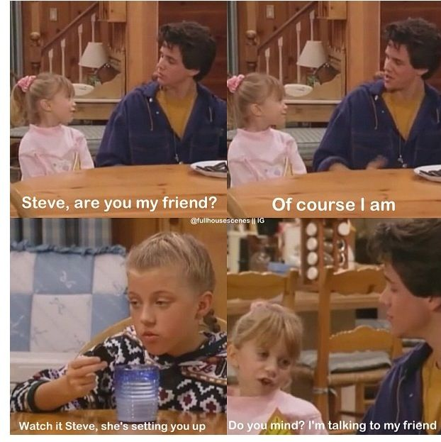 Full House--I love Steve