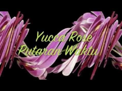 Yucca Rose - Putaran Waktu - Floral Liquid Motion