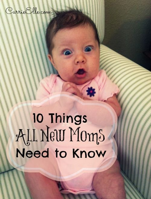 10 Things All New Moms Need to Know from Carrie Ellie. Some good tips and that pic makes me giggle