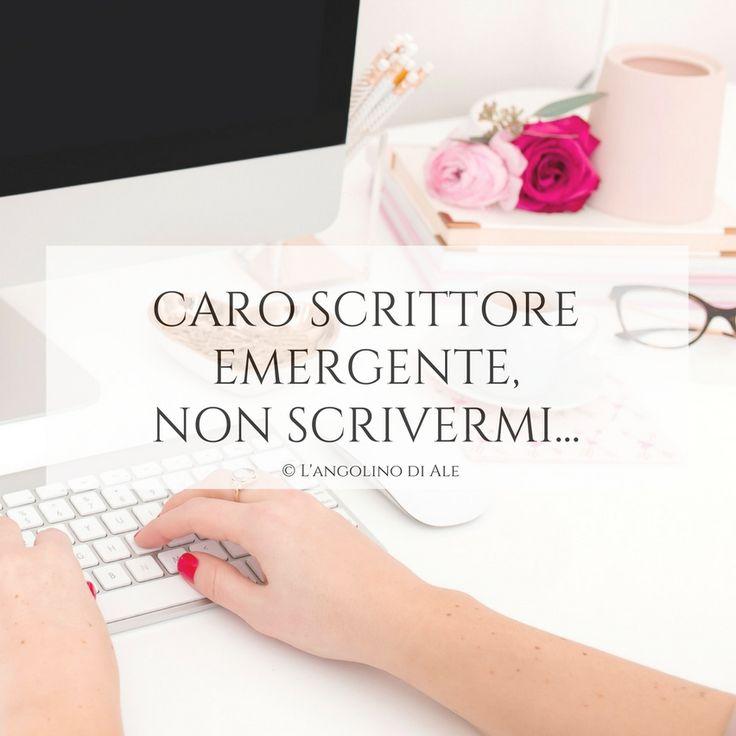 Caro scrittore emergente, non scrivermi... #scrittore #scrittrice #mail #email #scrivere