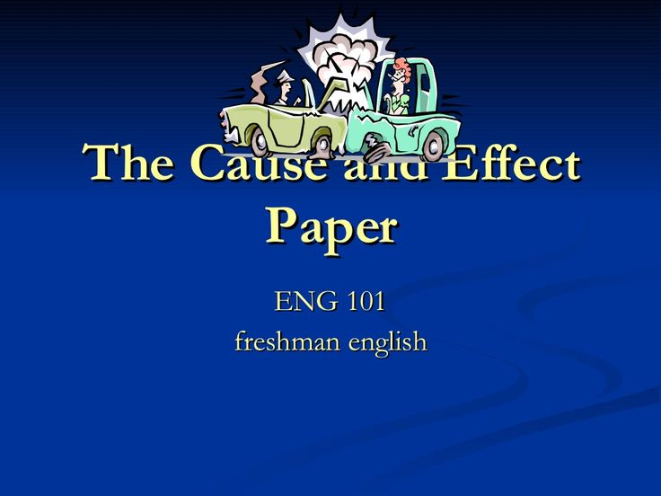 Cause And Effect Essay by bucpunar via slideshare