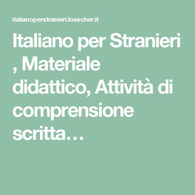 Italiano per Stranieri , Materiale didattico, Attività di comprensione scritta…