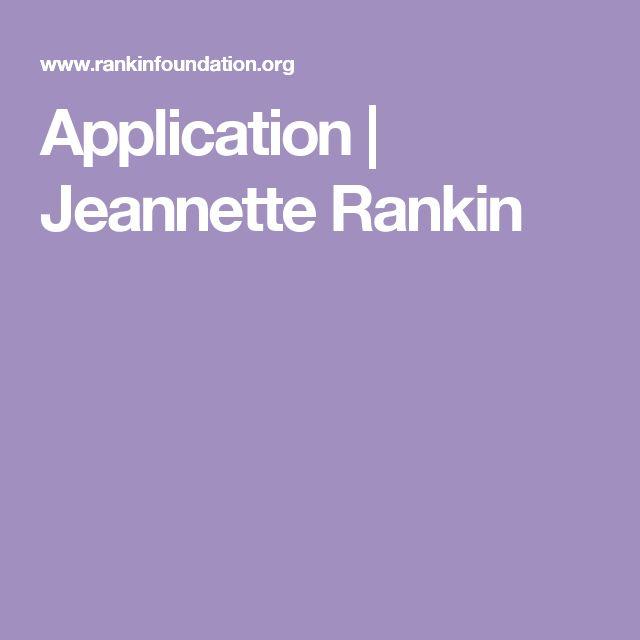 Application  |  Jeannette Rankin