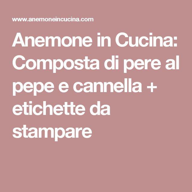 Anemone in Cucina: Composta di pere al pepe e cannella + etichette da stampare