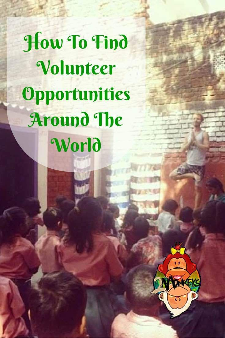 How To Find #VolunteerOpportunities Around. The World Before finding a volunteering gig, you have to be clear why you want to volunteer – whether it's because you want to change the world, you want to learn new skills or you want to save money. One thing is for sure – The experience will change you! #TravelStories #TwoMonkeysTravelGroup