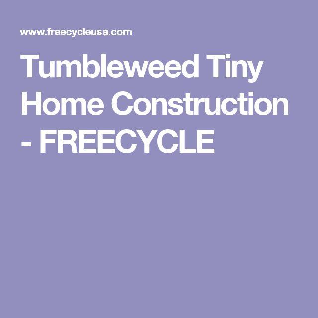 Tumbleweed Tiny Home Construction - FREECYCLE