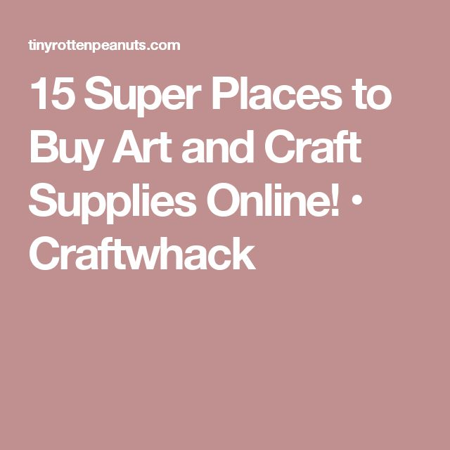 15 Super Places to Buy Art and Craft Supplies Online! • Craftwhack