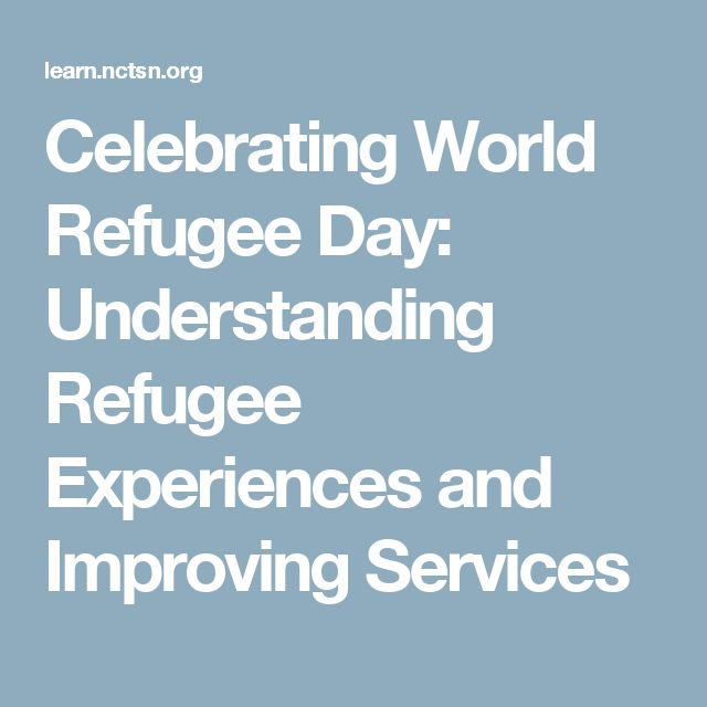 Celebrating World Refugee Day: Understanding Refugee Experiences and Improving Services