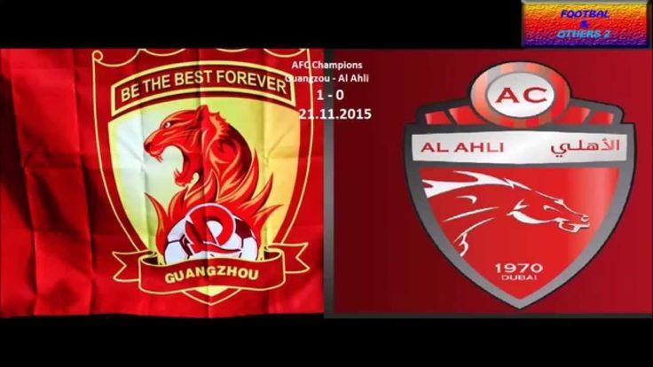 Guangzou - Al Ahli  1 - 0   AFC Champions League  21.11.2015