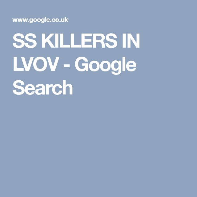 SS KILLERS IN LVOV - Google Search