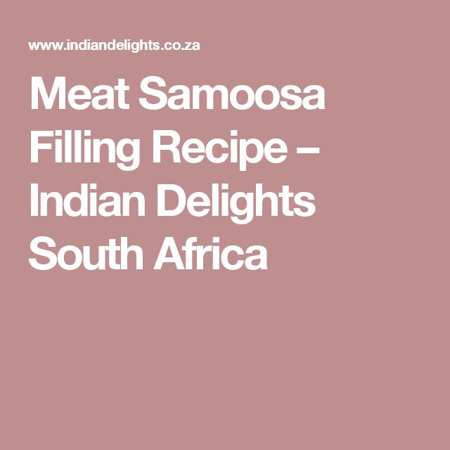 Meat Samoosa Filling Recipe – Indian Delights South Africa
