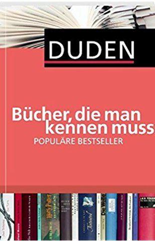 Duden - Bücher, die man kennen muss. Populäre Bestseller (Duden Allgemeinbildung)