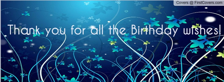 THANKS for birthday wishes Timeline Covers for facebook