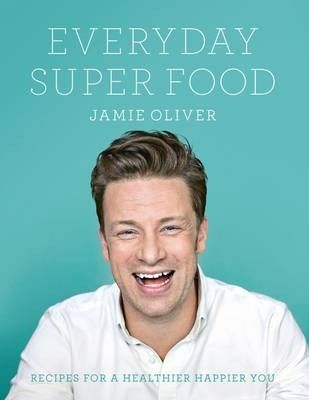 Everyday Super Food: Recipes for a Healthier Happier You