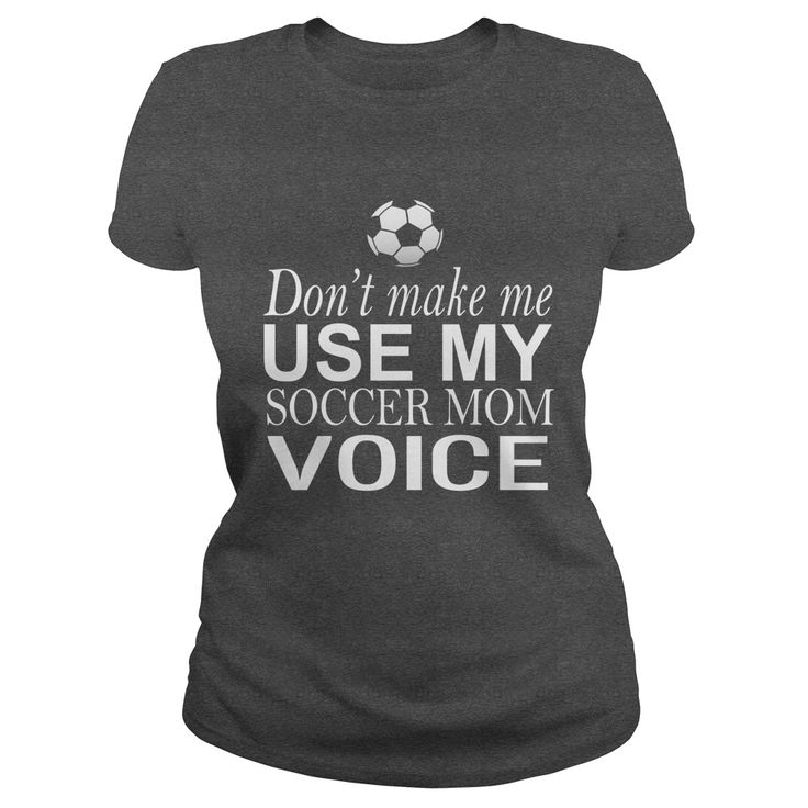 Dont make me use my soccer mom voice t shirts and hoodies