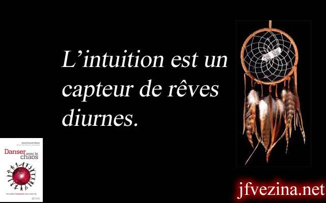 L'intuition est un capteur de rêves...