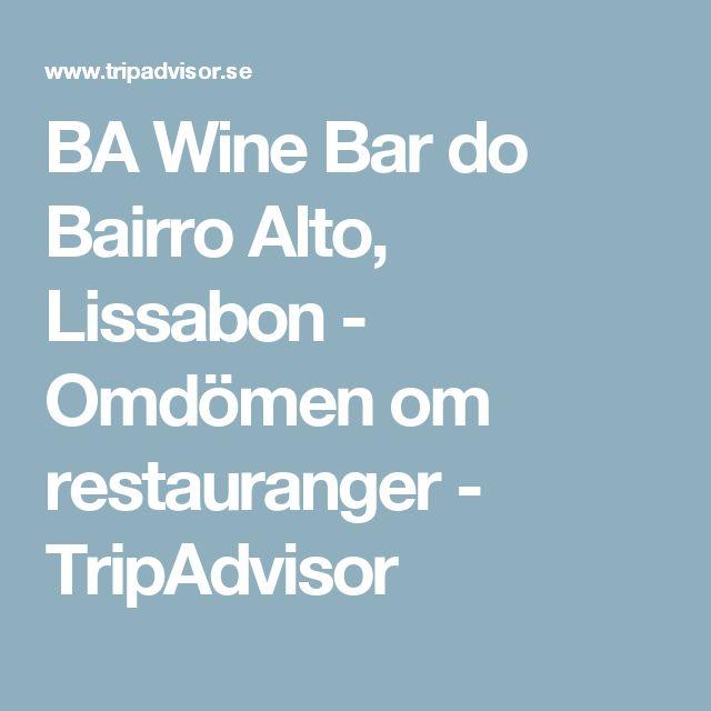 BA Wine Bar do Bairro Alto, Lissabon - Omdömen om restauranger - TripAdvisor