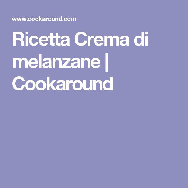 Ricetta Crema di melanzane | Cookaround