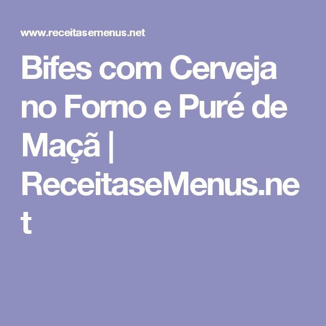 Bifes com Cerveja no Forno e Puré de Maçã   ReceitaseMenus.net