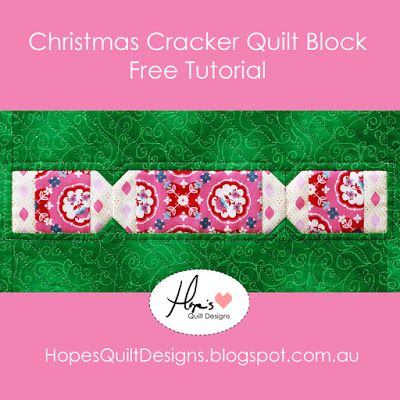 Hope's Quilt Designs: Christmas Cracker - A Free Quilt Block Tutorial