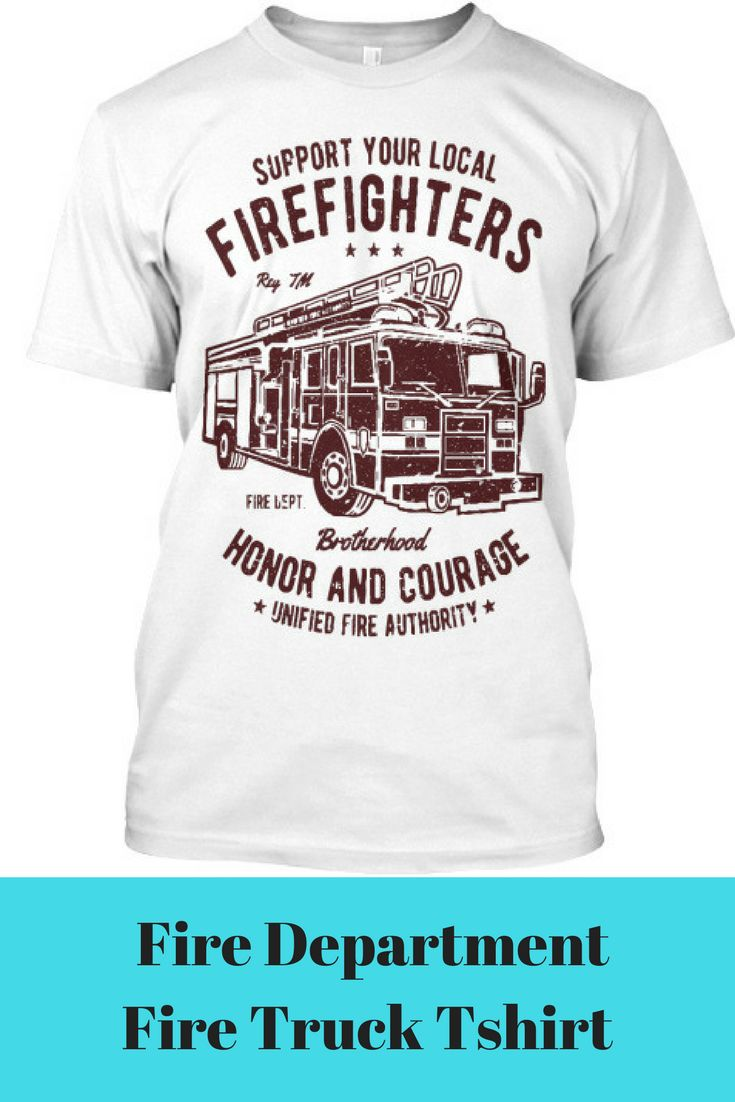 Support Your Local Firefighters Honor And Courage Brotherhood Fire Department Fire Truck T-Shirt  Support Your Local Firefighters Honor And Courage Brotherhood Fire Department Fire Truck If you love this design click our brand name above view all of our retro vintage designs for sale. Click the add to cart button above to purchase this shirt today!retro, vintage, distressed, t-shirt,