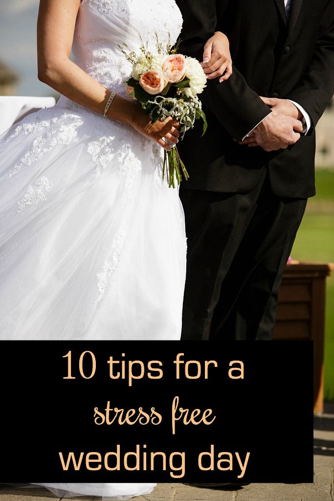 Ensure a stress free wedding day with these 10 helpful tips!