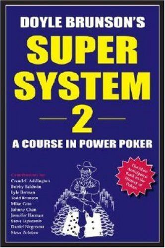 Doyle Brunson's Super System 2: A Course in Power #Poker #Books