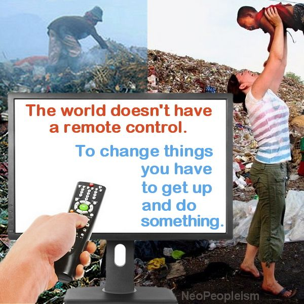 Change happens when people get up and do something good. Find ways to participate in your community and to share your hands and time.   This poster is dedicated to Stephanie Mullen, who got up and made a difference for children living in a dump. http://thefirebowl.blogspot.ca/2011/10/welcome-changes-stephanie-mullen.html