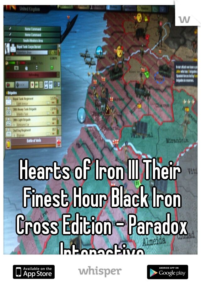 Hearts of Iron III Their Finest Hour Black Iron Cross Edition - Paradox Interactive
