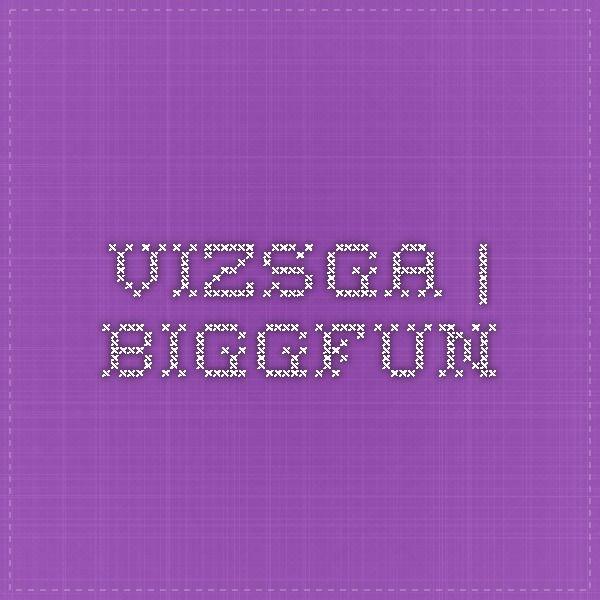 Vizsga | biggFUN