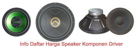 Info Daftar Harga Speaker Komponen Driver