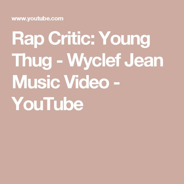 Rap Critic: Young Thug - Wyclef Jean Music Video - YouTube