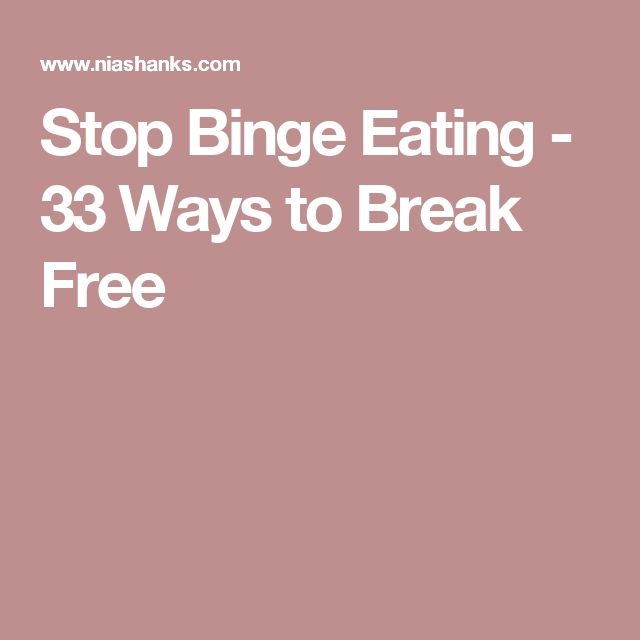 Stop Binge Eating - 33 Ways to Break Free