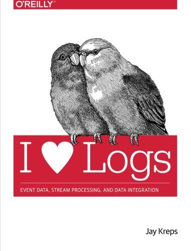 I Heart Logs: Event Data, Stream Processing, and Data Integration Pdf Download