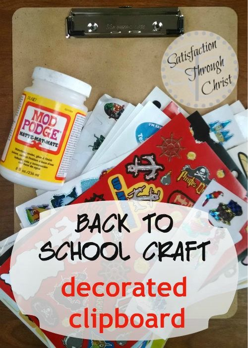 Back to School Crafts- Decorated Clipboard - Satisfaction Through Christ | A simple, but fun craft to get the kids excited for back to school!