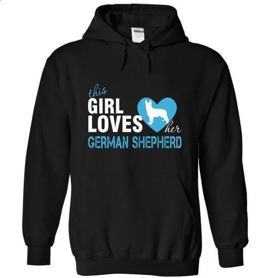 This girl love her German Shepherd - #tshirts #customized sweatshirts. MORE INFO => https://www.sunfrog.com/Pets/This-girl-love-her-German-Shepherd-Black-Hoodie.html?60505