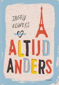 Altijd anders Ingrid Kluvers Moon Young Adult moeders vaders verhaal serie reeks deel Frankrijk oma zusje Parijs opa grootvader tiener vriendinnen fragment periode jezelf zijn recensie review