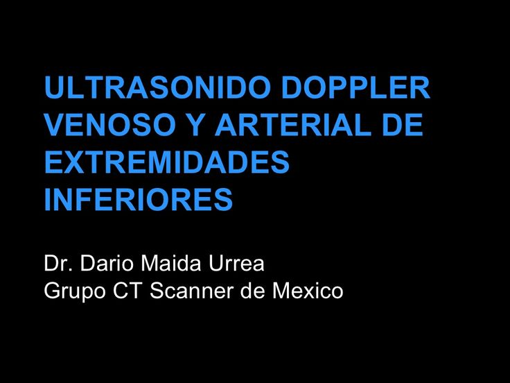 Doppler de Miembros Inferiores by Residencia CT Scanner via slideshare