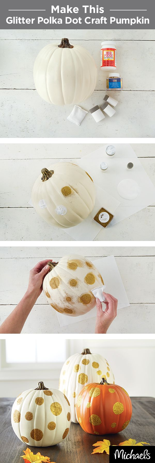 Make a glitter polka dot craft pumpkin to decorate your home this Fall. All you need are craft pumpkins, Mod Podge and glitter. Use a sponge to create jumbo dots with Mod Podge on your pumpkin and then sprinkle glitter. Wipe away the excess and let your pumpkin dry. Find everything you need for this craft at your local Michaels.