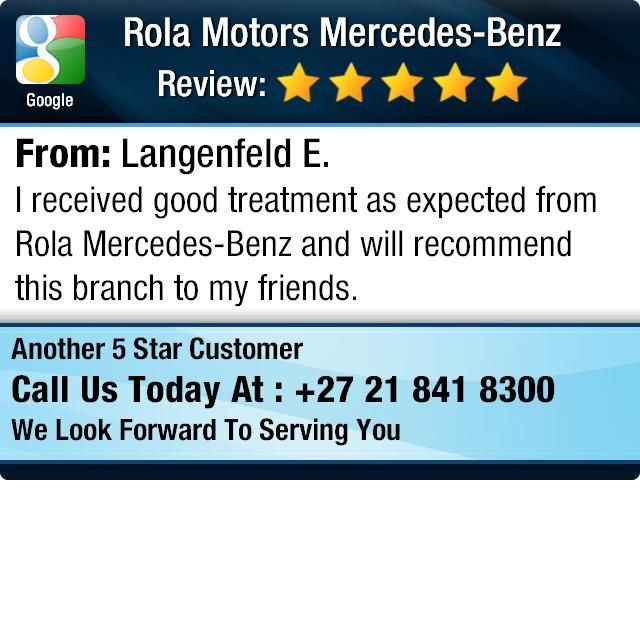 I received good treatment as expected from Rola Mercedes-Benz and will recommend this...