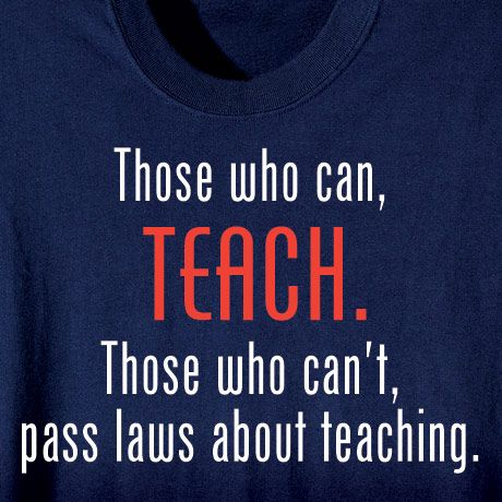 This is close to my mantra: Those who can do; those who can't teach; those who can't teach become administrators! ;)