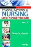 Principles and Practice of Nursing: Senior Nursing Procedure (Volume-2) by Sister Cecy Correia Paper Back