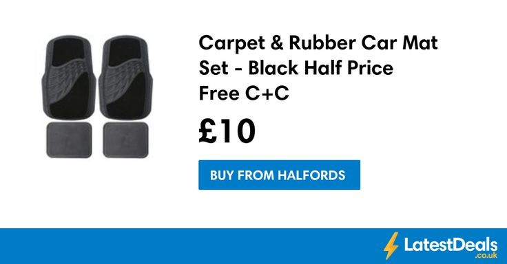 Carpet & Rubber Car Mat Set - Black Half Price Free C+C, £10 at Halfords