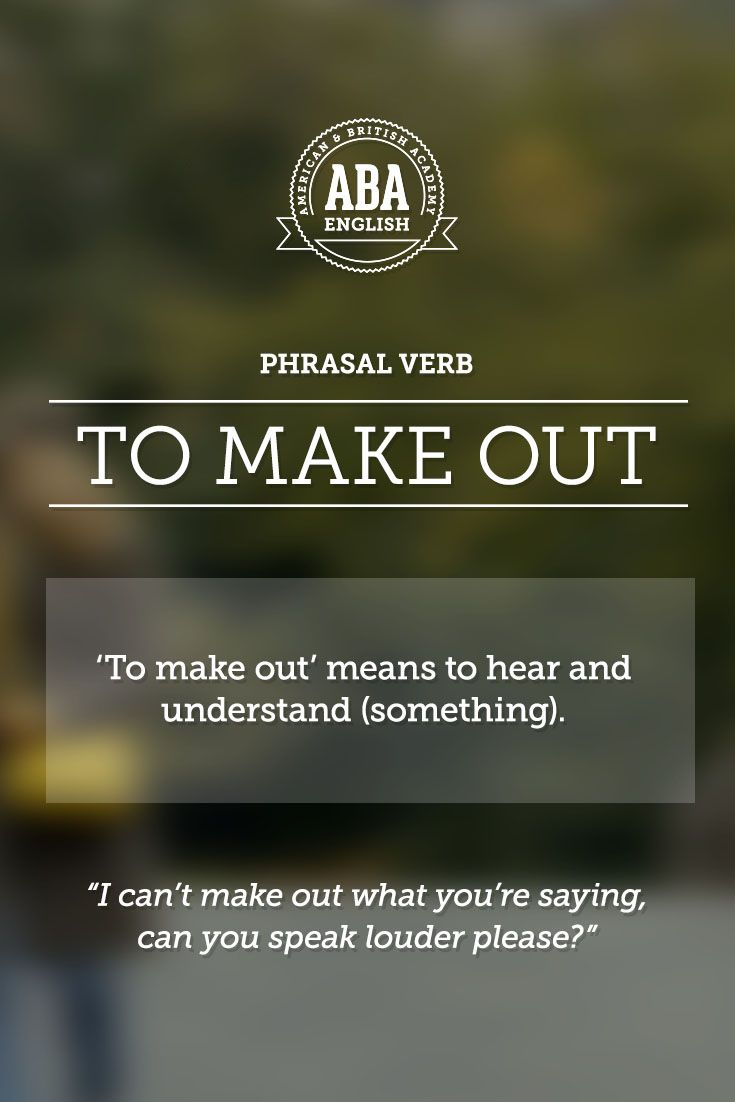 "Phrasal verb: ""To make out"""