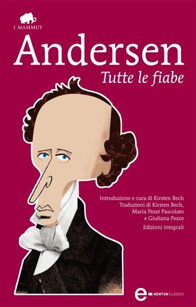Hans Christian Andersen - Tutte le fiabe