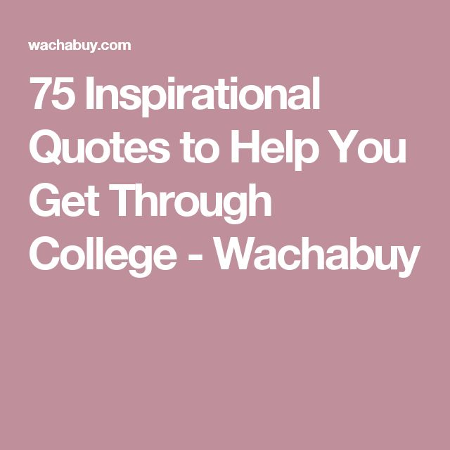 Top 13 Inspirational Quotes 3: 1000+ Inspirational College Quotes On Pinterest